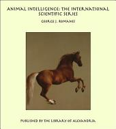 Animal Intelligence: The International Scientific Series