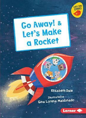 Go Away    Let s Make a Rocket PDF