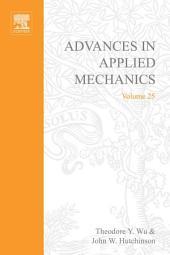 Advances in Applied Mechanics: Volume 25