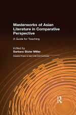Masterworks of Asian Literature in Comparative Perspective: A Guide for Teaching