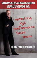 Your Sales Management Guru s Guide to       Recruiting High Performance Sales Teams