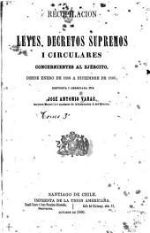 Recopilacion de leyes i decretos supremos concernientes al ejército, desde abril de 1812 a [diciembre de 1887] ...: Enero de 1859 a diciembre de 1865. 1866