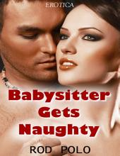 Babysitter Gets Naughty (Erotica)