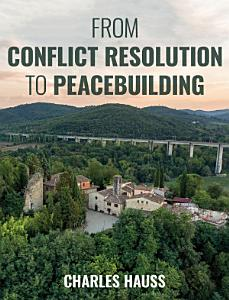 From Conflict Resolution to Peacebuilding PDF