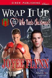 Wrap It Up [Who Needs Christmas? 12]
