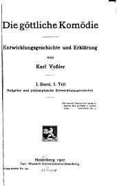 Die göttliche Komödie: Entwicklungsgeschichte und Erklärung, Band 1