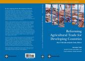 Reforming Agricultural Trade for Developing Countries: Quantifying the Impact of Multilateral Trade Reform