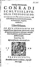Haereticorum Catalogus: In Quo Curiosorum Et Sanguinarum Hypocritarum, Jesuwitarum, errores et argumenta repetuntur et refutantur ...