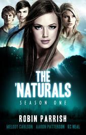 The 'Naturals: Season One -- Episodes 13-16