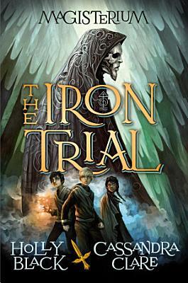 The Iron Trial  Magisterium  1
