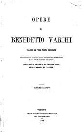 Opere di Benedetto Varchi ora per la prima volta raccolte: Volume 2