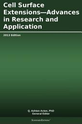 Cell Surface Extensions—Advances in Research and Application: 2013 Edition