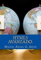HTML5 Avanzado: HTML5 en Profundidad