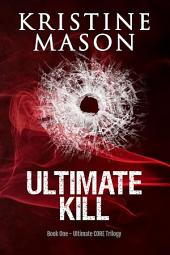 Ultimate Kill: Book 1 Ultimate C.O.R.E.