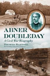 Abner Doubleday: A Civil War Biography