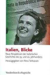 Italien, Blicke: neue Perspektiven der italienischen Geschichte des 19. und 20. Jahrhunderts