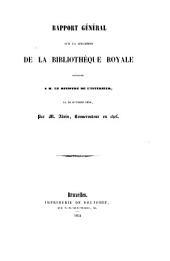 Rapport général sur la situation de la bibliothèque royale, présenté ... le 14 oct. 1854