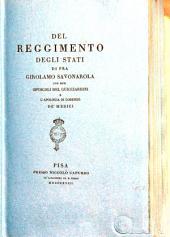 Del reggimento degli stati di fra Girolamo Savonarola, con due Opuscoli del Guicciardini e l'Apologia di Lorenzo de' Medici