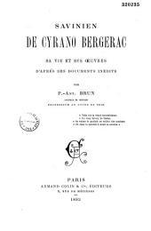 Savinien de Cyrano Bergerac, sa vie et ses oeuvres, d'après des documents inédits: thèse de doctorat, présentée à la Faculté des lettres de Paris