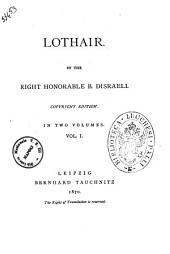 Lothair by the Right Honorable B. Disraeli: Volume 1