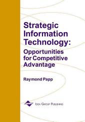 Strategic Information Technology: Opportunities for Competitive Advantage