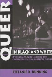 Queer In Black And White Book PDF
