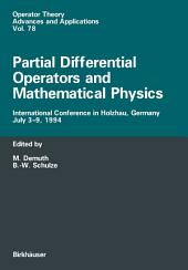Partial Differential Operators and Mathematical Physics: International Conference in Holzhau, Germany, July 3–9, 1994