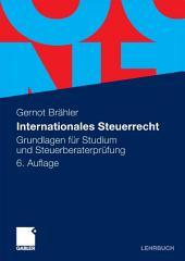 Internationales Steuerrecht: Grundlagen für Studium und Steuerberaterprüfung, Ausgabe 6