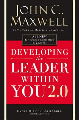 Developing the Leader Within You 2 0 PDF