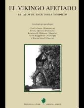 El vikingo afeitado: relatos de escritores nórdicos