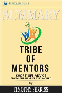 Summary of Tribe of Mentors: Short Life Advice from the Best ...