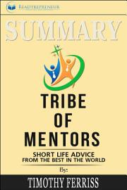Summary Of Tribe Of Mentors  Short Life Advice From The Best
