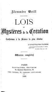 Lois et mystères de la création conformes à la science la plus absolue