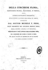 Della Corcirese flora, centurie prima, seconda, e terza, ossia storia di piante trecento, appartenenti al suolo dell'isola di Corfu', descritte dal dottor Michele T. Pieri ..