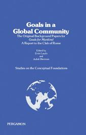 Studies on the Conceptual Foundations: The Original Background Papers for Goals for Mankind