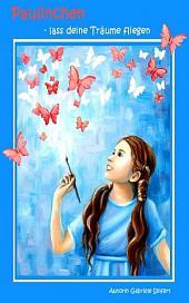 Paulinchen - lass deine Träume fliegen