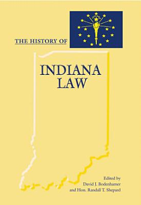 The History of Indiana Law PDF