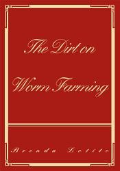 The Dirt On Worm Farming Book PDF