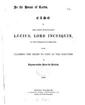 Case of ... Lucius, lord Inchiquin ... on his claiming the right to vote at the election of representative peers for Ireland. [With] Minutes of evidence