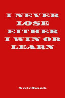 I Never Lose Either I Win Or Learn PDF