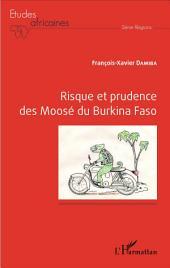 Risque et prudence des Moosé du Burkina Faso