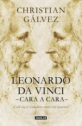 Leonardo da Vinci -cara a cara-: ¿Cuál era el verdadero rostro del maestro?