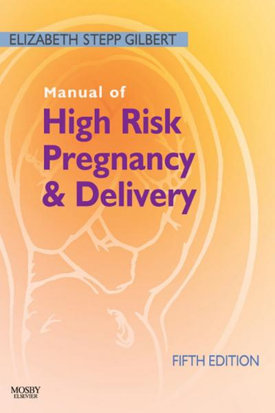 Manual of High Risk Pregnancy and Delivery E Book