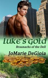 Luke's Gold: Braunachs of the Dell Book 1