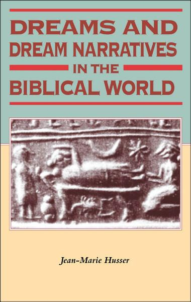 Dreams and Dream Narratives in the Biblical World