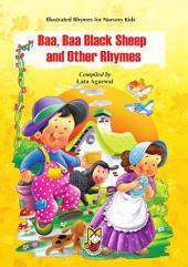 Baa, Baa Black Sheep and Other Rhymes: Illustrated Rhymes for Nursery Kids