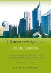 Un Common Knowledge: Poor Today - Rich Tomorrow