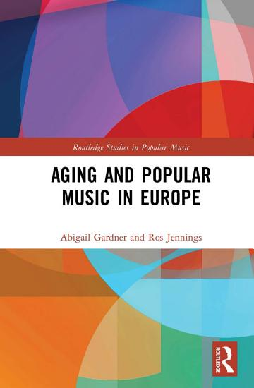 Aging and Popular Music in Europe PDF