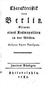 Charakteristik von Berlin: Stimme eines Kosmopoliten in der Wüsten, Band 2