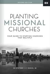 Planting Missional Churches: Your Guide to Starting Churches that Multiply, Edition 2